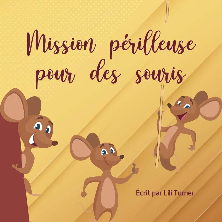 PRÉ-COMMANDE Mission périlleuse pour des souris