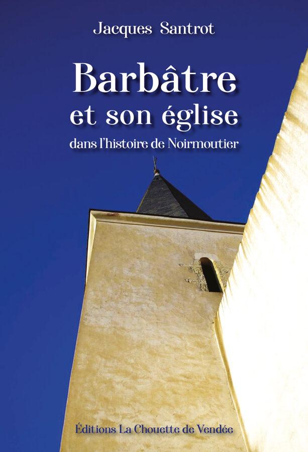 PRE-COMMANDE Barbâtre et son église dans l'histoire de Noirmoutier