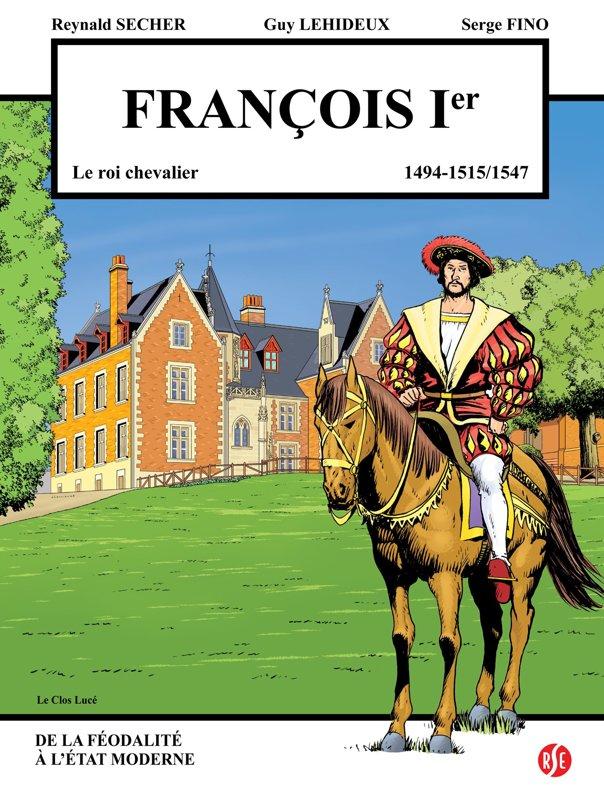 François Ier : le Clos Lucé