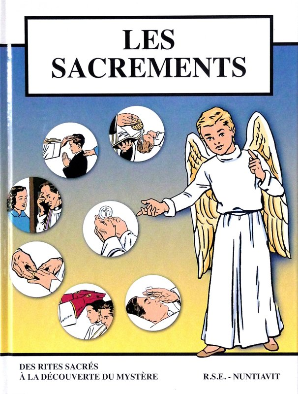 Les Sacrements : des rites sacrés à la découverte du mystère