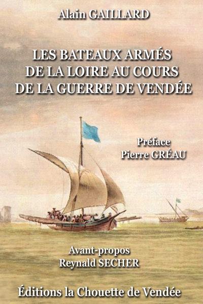 LES BATEAUX ARMÉS DE LA LOIRE AU COURS DE LA GUERRE DE VENDÉE