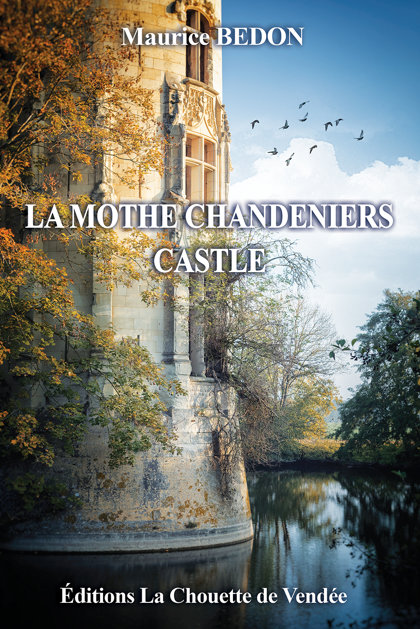LA MOTHE CHANDENIERS CASTLE